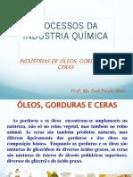 Oleos, Gorduras e Ceras