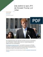 Joe Kennedy Sobre Lo Que JFK Pensaría de Donald Trump y El Legado Familiar