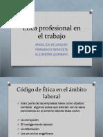Ética Profesional en El Trabajo