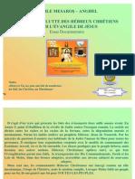 DEBUT DE LA LUTTE DES HÉBREUX CHRÉTIENS POUR L'ÉVANGILE DE JÉSUS