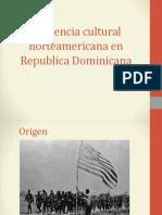 Influencia Cultural Norteamericana en Republica Dominicana 1