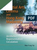 Martial Arts Cinema and Hong Kong Modernity Aesthetics, Representation, Circulation