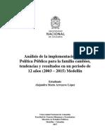 Análisis de La Implementación de La Política Pública Para La Familia Cambios, Tendencias y Resultados en Un Periodo de 12 Años (2003 – 2015) Medellín