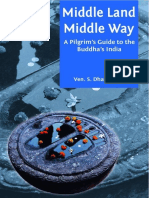 Bhikkhu S. Dhammika. Middle Land, Middle Way - A Pilgrim's Guide to the Buddha's India (2018)