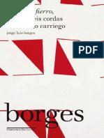 Jorge Luis Borges Trad. Heloisa Jahn O Martin Fierro Seis cordas Carriego 2017