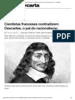 Cientistas Franceses Contradizem Descartes, o Pai Do Racionalismo — CartaCapital