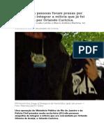 Outras Sete Pessoas Foram Presas Por Suspeita de Integrar a Milícia Que Já Foi Comandada Por Orlando Curicica.