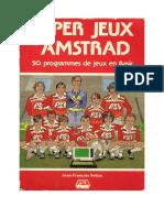 Super Jeux Amstrad - 50 Programmes de Jeux en Basic (1985)