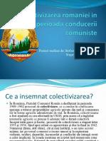 Colectivizarea Romaniei in Perioada Conducerii Comuniste