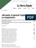 «Mi Padre, El General Yagüe, No Era Un Sanguinario» - La Nueva España