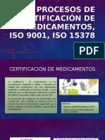 Procesos de Certificación de Medicamentos, Iso 9001