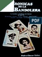 Crónicas de La Vida Bandolera - Historia de Los Bandidos Colombianos Más Famosos Del Siglo XX
