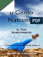 Il Genio Nascosto_ Il Tuo Subconscio. Come Funziona e Come Usarlo
