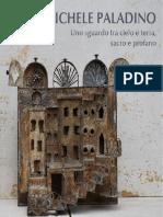 Michele Paladino - Uno sguardo tra cielo terra sacro e profano- Catalogo mostra a cura di Edoardo Maffeo - Vigevano 2019