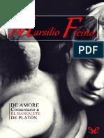 Ficino_-Marsilio-De-Amore.-Comentario-a-El-Banquete-de-Platon-_45437_-_r1.0_.pdf