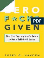 Zero Fucks Given the 21st Century Man's Guide to Deep Self-confidence