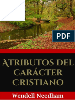 Wendell Needham. - Atributos Del Caracter Cristiano