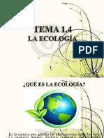 TEMA 1.4. LA ECOLOGÍA.pptx