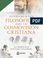 Fundamentos Filosóficos Para Una Cosmovisión Cristiana - J. P. Moreland by Descargarlibroscristianosgratisenpdf.online