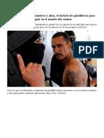 La Suplantación de Nombres y Alias, El Método de Pandilleros Para Seguir en El Mundo Del Crimen
