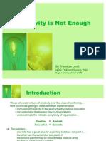 creativityisnotenough-090311132421-phpapp02
