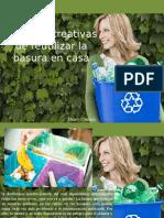 Henry Camino - Maneras Creativas de Reutilizar La Basura en Casa