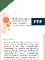 Antecedentes de La Integracion Centroamericana