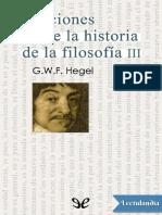 Lecciones Sobre La Historia de La Filosofia III - Georg Wilhelm Friedrich Hegel