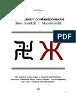 From Sanskrit to Macedonskrit and Vice V