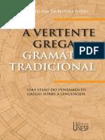 A vertente grega da gramática tradicional - Maria Helena de Moura Neves