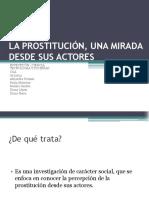 La Prostitución, Una Mirada Desde Sus Actores(Investigación)