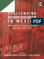 Fernando Herrera Calderón, Adela Cedillo - Challenging Authoritarianism in Mexico_ Revolutionary Struggles and the Dirty War, 1964–1982-Routledge (2012)