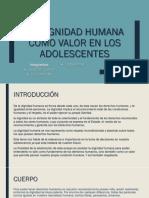 LA Dignidad Humana Como Valor en Los Adolescentes
