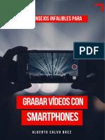12 Consejos Infalibles Para Grabar Vídeos Con Smartphones