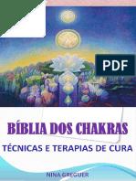 A Bíblia dos Chakras - Técnicas e Terapias de Cura