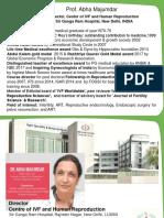 Prof. Abha Majumdar Director, Center of IVF and Human Reproduction Sir Ganga Ram Hospital, New Delhi, INDIA
