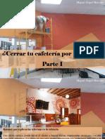 Miguel Ángel Marcano - ¿Cerrar Tu Cafetería Por Reformas?, Parte I