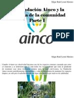 Edgar Raúl Leoni Moreno - La Fundación Ainco y La Limpieza de La Comunidad, Parte I