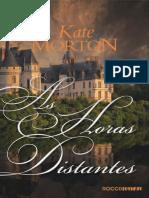 As Horas Distantes - Kate Morton