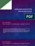 Language Acquisition and Bilingualism