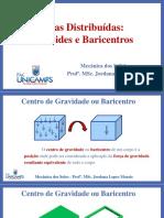 Forças Distribuídas - Centróides e Baricentros - Aula Ministrada 2019