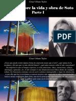 César Urbano Taylor - 16 Datos Sobre La Vida y Obra de Soto, Parte I