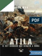Atila El Rey Barbaro Que Desafio a Roma - John Man