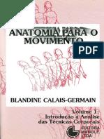 Anatomia Para o Movimento Vol 1- Introdução à Análise Das Técnicas Corporais Blandine Calais-germain