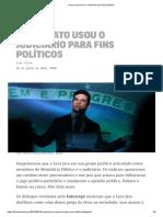 A Lava Jato Usou o Judiciário Para Fins Políticos