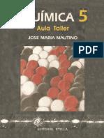 393514573 Quimica 5 Organica Aula Taller Jose Maria Mautino