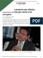 Día Clave Para Proyecto Que Elimina Beneficio de Casa Por Cárcel a Los Corruptos - ELESPECTADOR.com