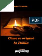 Cómo Se Originó La Biblia - Linver J. Cabrera