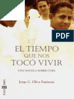 El Tiempo Que Nos Toco Vivir - Jorge C. Oliva Espinosa