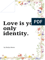 Love is Your Only Identity - Ibolya Beres